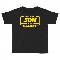 the best son in the galaxy Toddler T-shirt | Artistshot