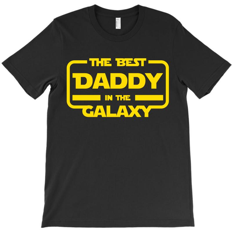 The Best Daddy In The Galaxy T-shirt | Artistshot
