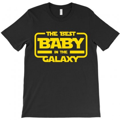 The Best Baby In The Galaxy T-shirt Designed By Nurbetulk