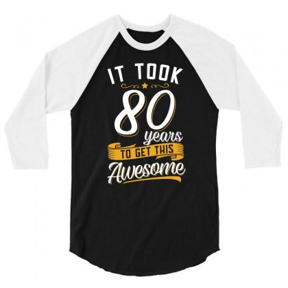 80th Birthday T Shirt And Gift 3/4 Sleeve Shirt Designed By Cogentprint