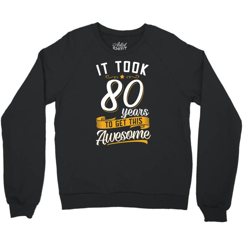 80th Birthday T Shirt And Gift Crewneck Sweatshirt