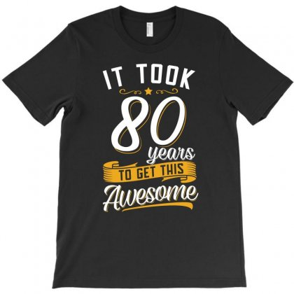 80th Birthday T Shirt And Gift T-shirt Designed By Cogentprint