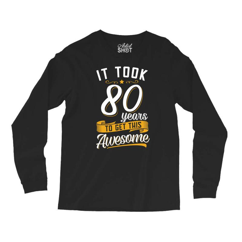 80th Birthday T Shirt And Gift Long Sleeve Shirts