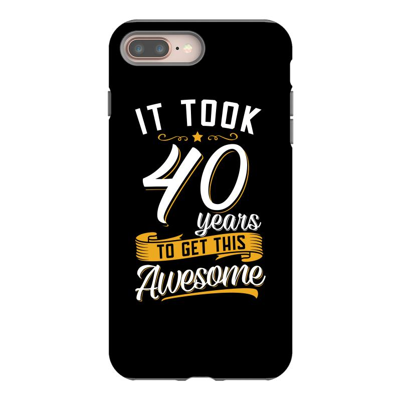 Awesome 40th Birthday T Shirt IPhone 8 Plus Case