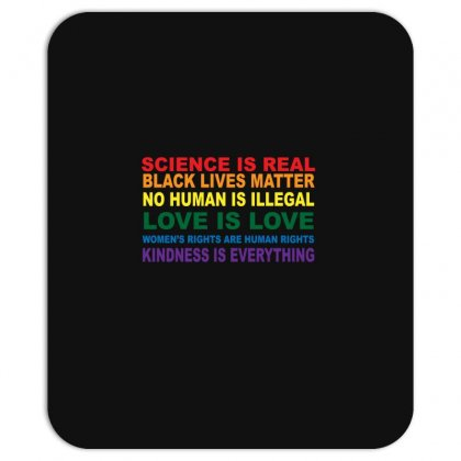 Science Is Real! Black Lives Matter! No Human Is Illegal! Love Is Love Mousepad Designed By Badaudesign