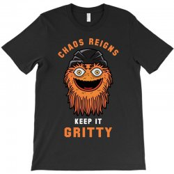chaos reigns keep it gritty T-Shirt | Artistshot