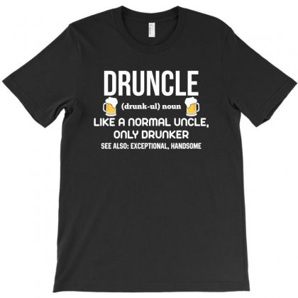 Druncle White T-shirt Designed By Tshiart