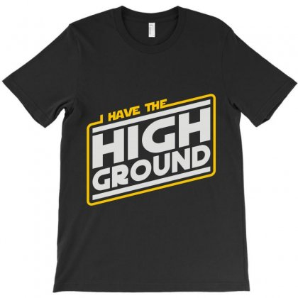 I Have The High Ground T-shirt Designed By Irp4n