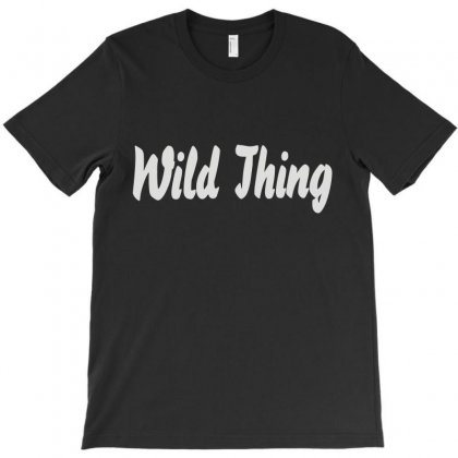 Wild Thing T-shirt Designed By Irp4n