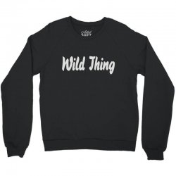 wild thing Crewneck Sweatshirt | Artistshot