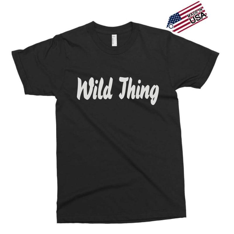 Wild Thing Exclusive T-shirt | Artistshot