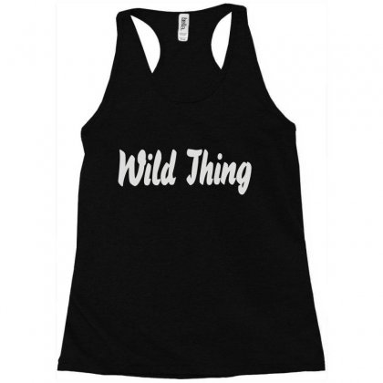 Wild Thing Racerback Tank Designed By Irp4n