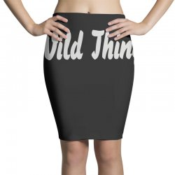 wild thing Pencil Skirts | Artistshot