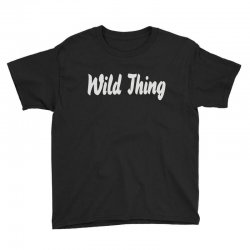 wild thing Youth Tee | Artistshot
