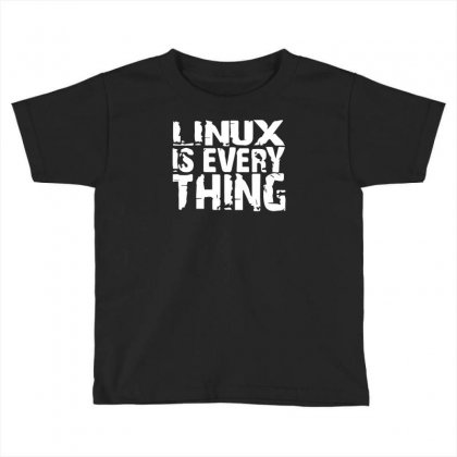 Linux Is Everything Toddler T-shirt Designed By Mdk Art