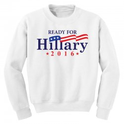 Ready For Hillary 2016 Youth Sweatshirt | Artistshot