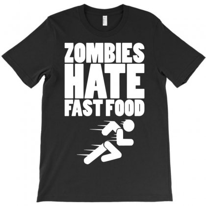 Zombies Hate Fast Food T-shirt Designed By Mdk Art