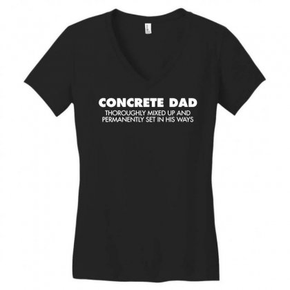 Concrete Dad Thoroughly Mixed Up Funny Women's V-neck T-shirt Designed By Tee Shop