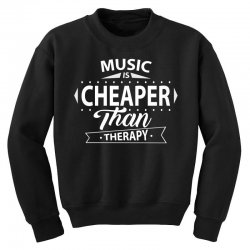 Music Is Cheaper Than Therapy Youth Sweatshirt | Artistshot