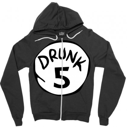 Drunk 5 St Patrick Day Funny Drunk Beer Pong Drunk 5 Zipper Hoodie Designed By Tee Shop