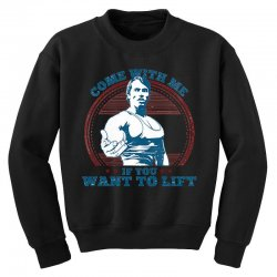Come With Me If You Want to Lift Youth Sweatshirt | Artistshot