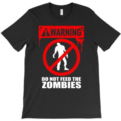 Zombie  Do Not Feed The Zombies Fun T-shirt Designed By Mdk Art