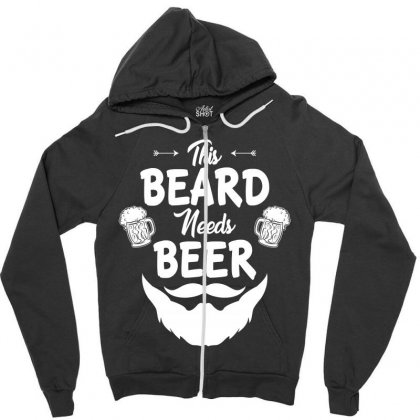 St Patricks Day This Beard Needs Beer T Shirt Zipper Hoodie Designed By Hung