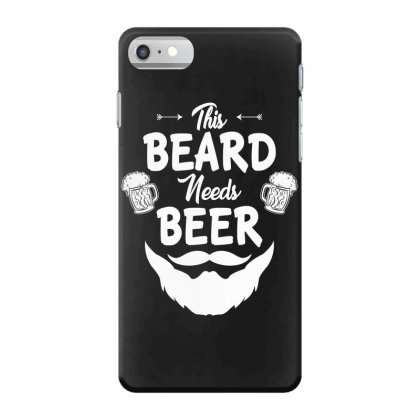 St Patricks Day This Beard Needs Beer T Shirt Iphone 7 Case Designed By Hung
