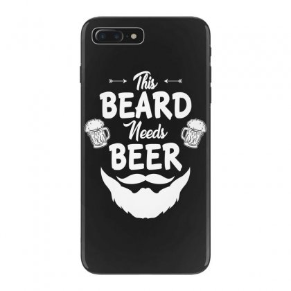 St Patricks Day This Beard Needs Beer T Shirt Iphone 7 Plus Case Designed By Hung
