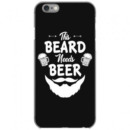 St Patricks Day This Beard Needs Beer T Shirt Iphone 6/6s Case Designed By Hung