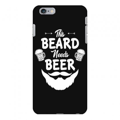 St Patricks Day This Beard Needs Beer T Shirt Iphone 6 Plus/6s Plus Case Designed By Hung