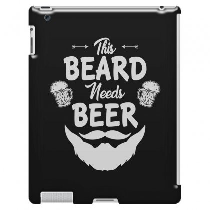 St Patricks Day This Beard Needs Beer T Shirt Ipad 3 And 4 Case Designed By Hung