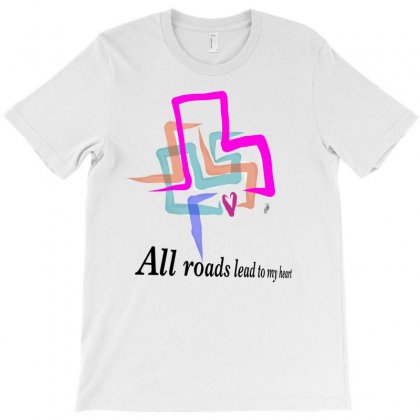 All Roads Lead To My Heart T-shirt Designed By Issam