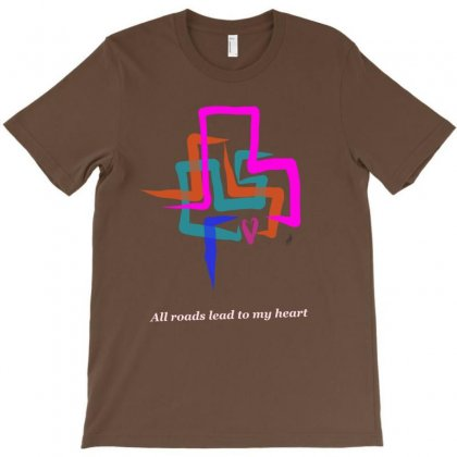All Raods Lead To My Heart B T-shirt Designed By Issam