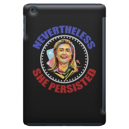 Nevertheless She Persisted T Shirt Ipad Mini Case Designed By Hung