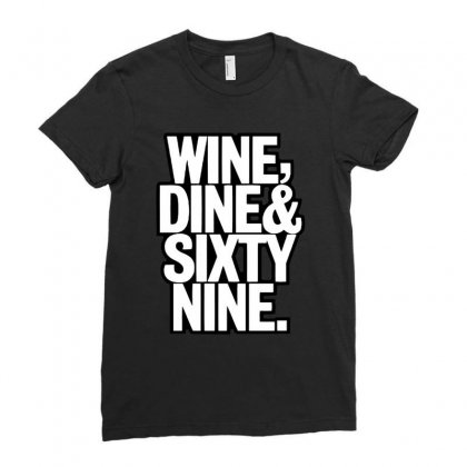 Wine Dine & Sixty Nine Ladies Fitted T-shirt Designed By Blqs Apparel
