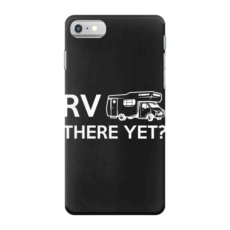 Rv There Yet Camper Mobile Home Iphone 7 Case | Artistshot