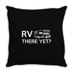 rv there yet camper mobile home Throw Pillow | Artistshot