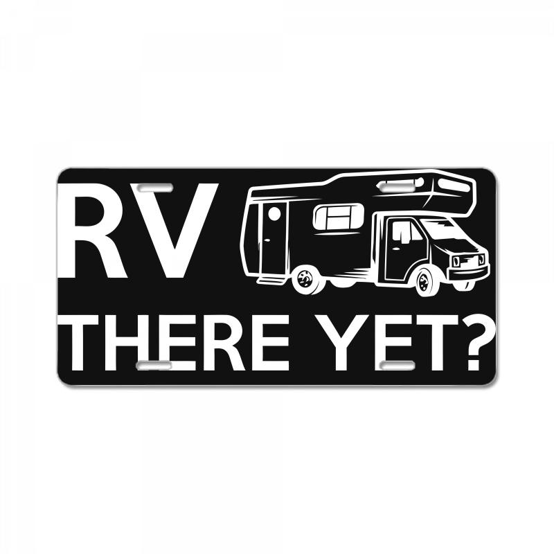 Rv There Yet Camper Mobile Home License Plate | Artistshot