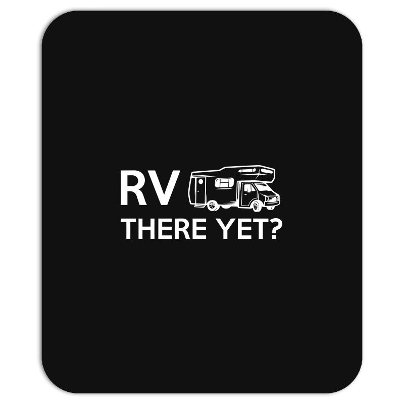 Rv There Yet Camper Mobile Home Mousepad | Artistshot