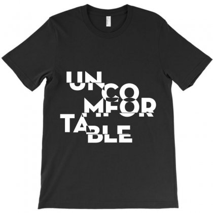 Uncomfortable 2 T-shirt Designed By Ikmal