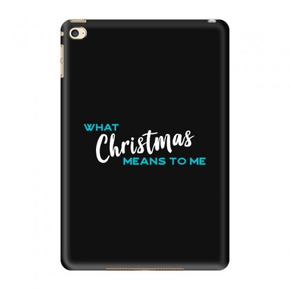 What Christmas Means To Me Ipad Mini 4 Case Designed By Blqs Apparel
