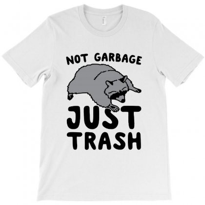 Not Garbage Just Trash T-shirt Designed By Blqs Apparel