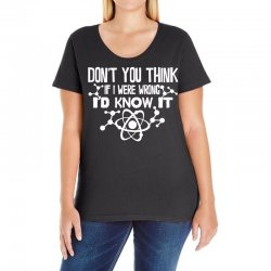 funny big bang theory don't you think if i were wrong i'd know Ladies Curvy T-Shirt   Artistshot