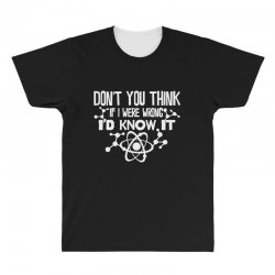 funny big bang theory don't you think if i were wrong i'd know All Over Men's T-shirt   Artistshot