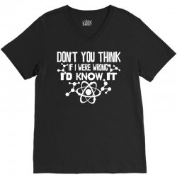 funny big bang theory don't you think if i were wrong i'd know V-Neck Tee | Artistshot