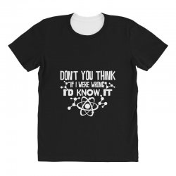 funny big bang theory don't you think if i were wrong i'd know All Over Women's T-shirt   Artistshot