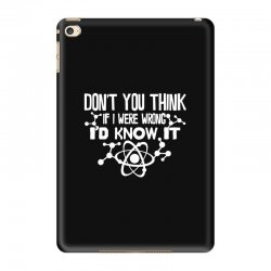 funny big bang theory don't you think if i were wrong i'd know iPad Mini 4 Case   Artistshot