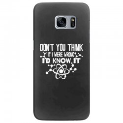 funny big bang theory don't you think if i were wrong i'd know Samsung Galaxy S7 Edge Case   Artistshot
