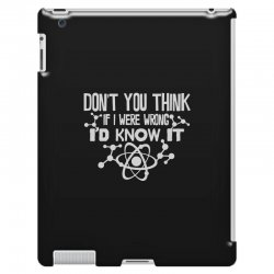 funny big bang theory don't you think if i were wrong i'd know iPad 3 and 4 Case   Artistshot